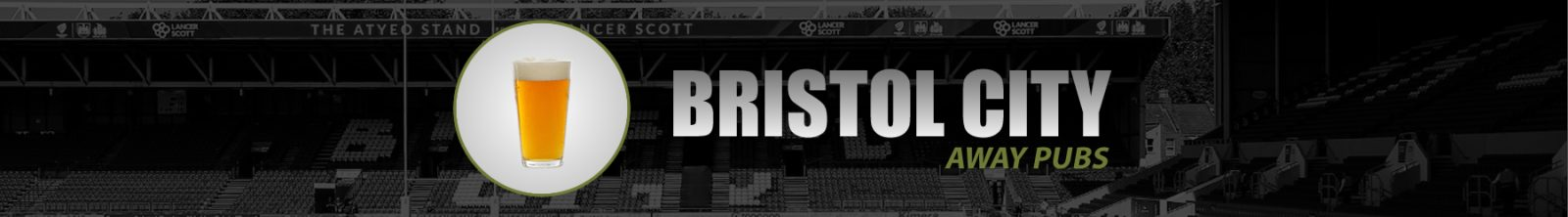 Bristol City Away Pubs