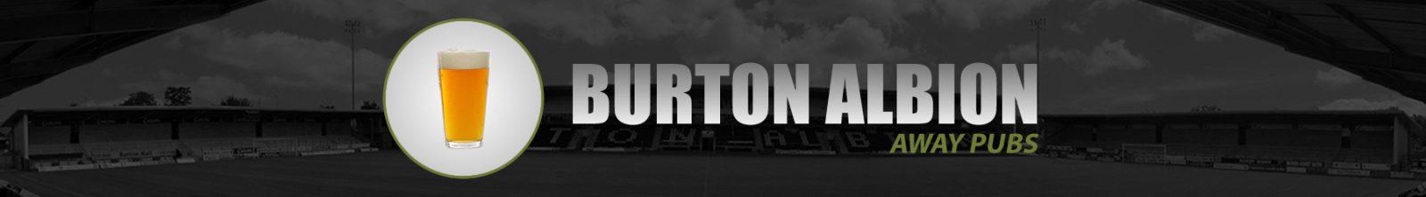 Burton Albion Away Pubs