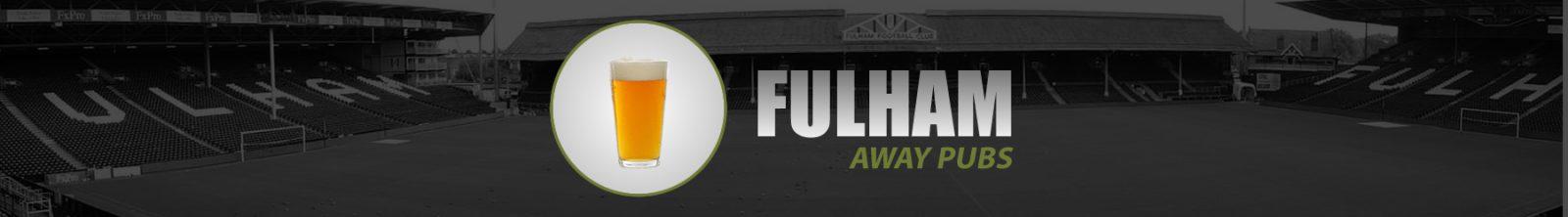 Fulham Away Pubs