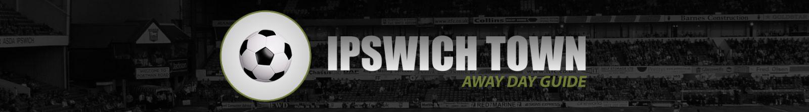 Ipswich Town Away