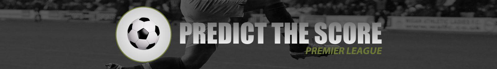 Predict The Score - Premier League
