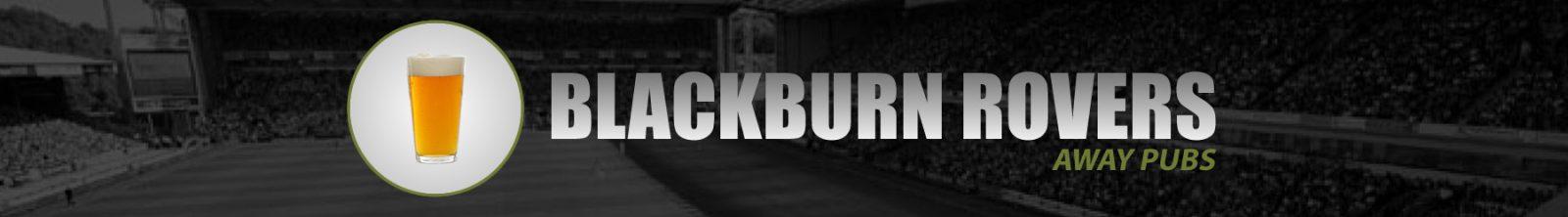Blackburn Rovers Away Pubs