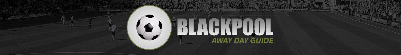 Blackpool Away