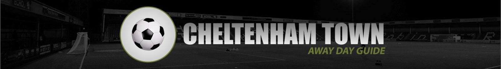 Cheltenham Town Away