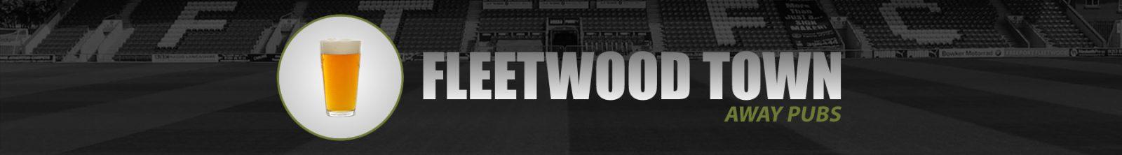 Fleetwood Town Away Pubs