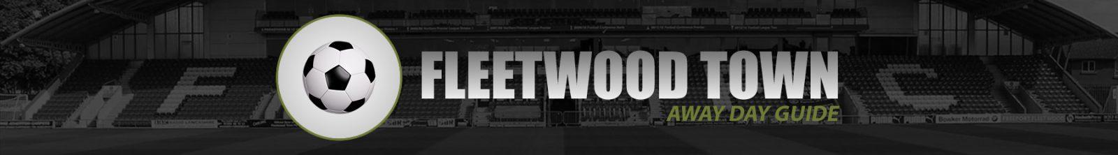Fleetwood Town Away
