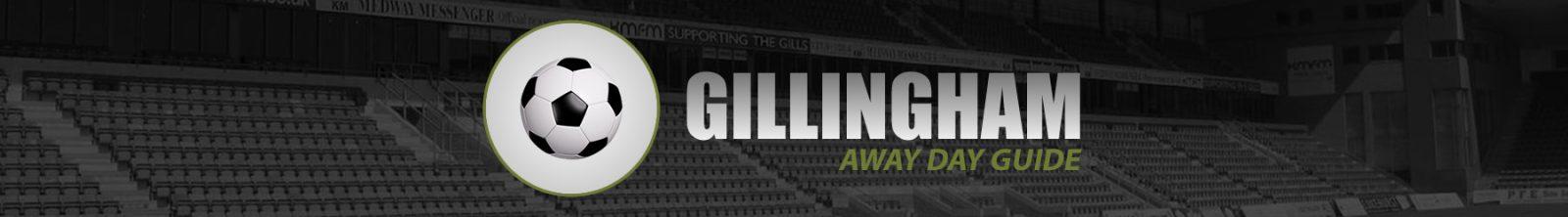 Gillingham Away