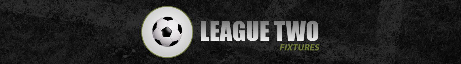 League Two Fixtures