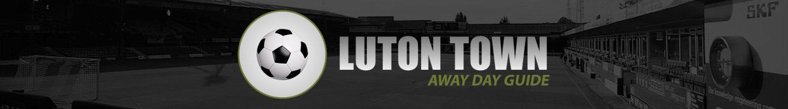 Luton Town Away
