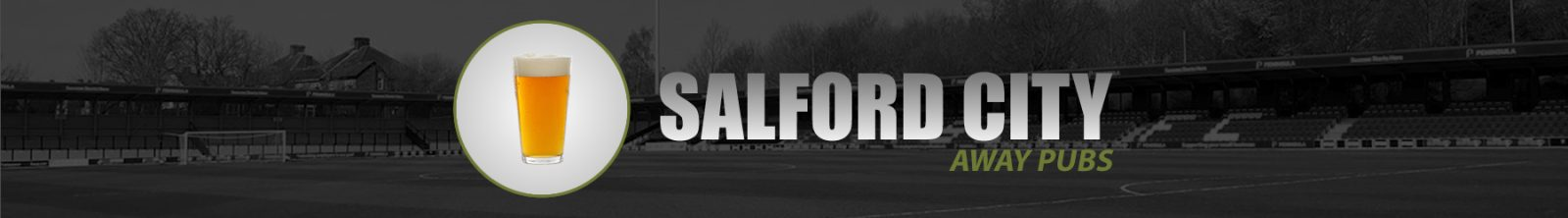Salford City Away Pubs