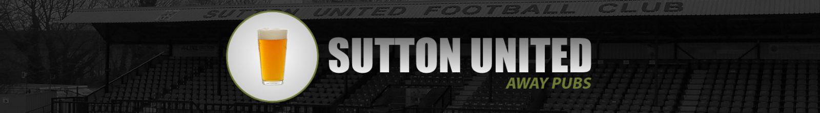 Sutton United Away Pubs